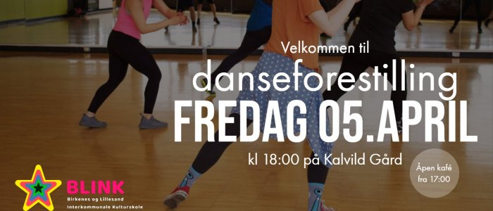 Danseforestilling med Blink kulturskole 05. april kl 18.00